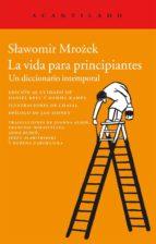 la vida para principiantes-slawomir mrozek-9788415689263