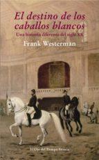 el destino de los caballos blancos (ebook)-frank westerman-9788415937463