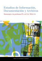 estudios de información, documentacion y archivos pilar gay molins 9788416028863