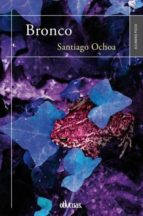 El libro de Bronco autor SANTIAGO OCHOA PDF!