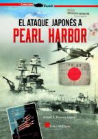 el ataque japones a pearl harbour: el 7 de diciembre de 1941 ha pasado a la historia rafael a. permuy lopez 9788416200863