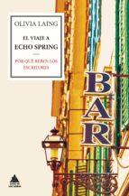 el viaje a echo spring olivia laing 9788416222063