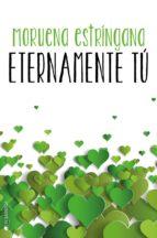 eternamente tu (serie tu 3) moruena estringana 9788416384563