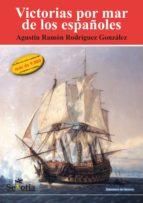 victorias por mar de los españoles (ebook) agustin ramon rodriguez gonzalez 9788416412563