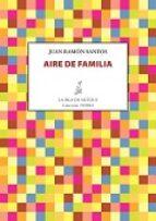 aire de familia-juan ram�n santos-9788416469963
