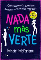 nada mas verte (2ª ed.) mhairi mcfarlane 9788416550463