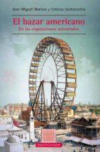 el bazar americano: en las exposiciones universales-jose miguel marinas-cristina santamarina-9788416647163
