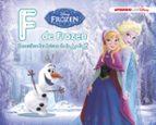 frozen: f de frozen (descubre las letras de la a a la z con disney)-9788416931163