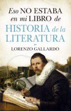eso no estaba en mi libro de literatura lorenzo gallardo 9788417044763