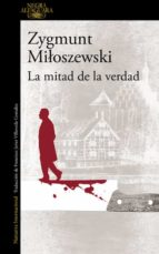la mitad de la verdad-zygmunt miloszewski-9788420417363