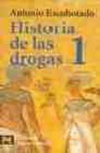 historia de las drogas, 1-antonio escohotado-9788420635163