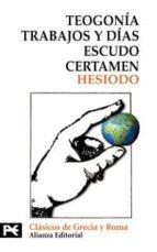 teogonia; trabajos y dias; escudo; certamen 9788420636863