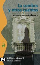la sombra y otros cuentos hans christian andersen 9788420637563