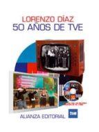 50 años de tve lorenzo diaz 9788420647463