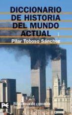 diccionario de historia del mundo actual-pilar toboso sanchez-9788420659763