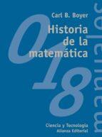 historia de la matematica carl b. boyer 9788420681863