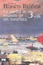 estuche blasco ibañez: la vuelta al mundo de un novelista vicente blasco ibañez 9788420697963