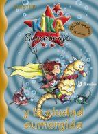 kika superbruja y la ciudad sumergida 9788421637463