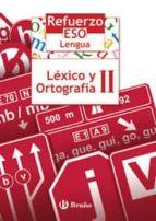 refuerzo lengua eso léxico y ortografía ii educación secundaria obligatoria - primer ciclo-9788421651063