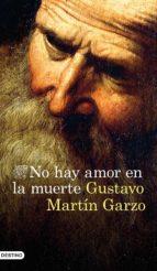 no hay amor en la muerte-gustavo martin garzo-9788423351763