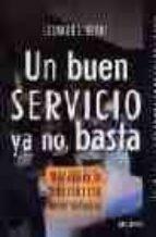 un buen servicio ya no basta: mas alla de la excelencia en el ser vicio-leonard l. berry-9788423422463