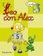 leo con alex 5. escribo (pauta) (educacion infantil)-carmen et al. calvo-9788424182663