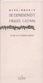 diccionario de expresiones y frases latinas (3ª ed.)-victor-jose herrero llorente-9788424909963