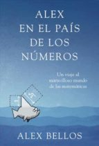 alex en el pais de los numeros: un viaje al maravilloso mundo de las matematicas-alex bellos-9788425345463