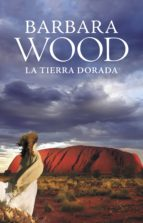 la tierra dorada (ebook)-barbara wood-9788425346163