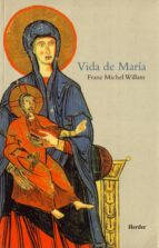 vida de maria: la madre de jesus (15ª ed.)-franz michel willam-9788425401763