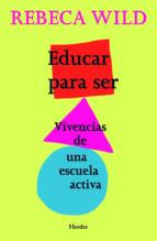 educar para ser: vivencias de una escuela activa (2ª ed.)-rebeca wild-9788425428463
