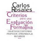 criterios para una evaluacion formativa: objetivos, contenidos, p rofesor, aprendizajes, recursos (4ª ed.)-c. rosales-9788427704763
