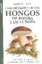 guia de campo de los hongos de españa y de europa marcel bon 9788428213363