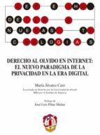derecho al olvido en internet: el nuevo paradigma de la privacidad en la era digital maria alvarez caro 9788429018363