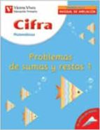 cifra. matematicas 1: problemas de sumas y restas (primaria)-9788431675363