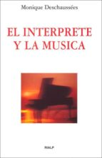 el interprete y la musica monique deschaussees 9788432126963