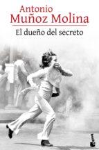 el dueño del secreto (ebook)-antonio muñoz molina-9788432214363