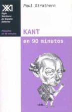Kant en 90 minutos: (1724-1804) (Filósofos en 90 minutos)