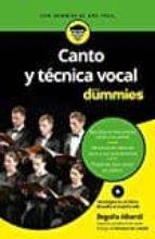 canto y tecnica vocal para dummies begoña alberdi de miguel 9788432903663