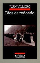 dios es redondo-juan villoro-9788433925763