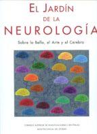 el jardin de la neurologia: sobre lo bello, el arte y el cerebro-javier de felipe oroquieta-9788434021563