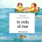 la vida al mar-jose maria parramon-maria rius-9788434207363