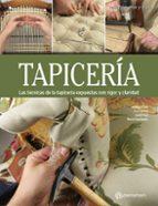 tapiceria: las tecnicas de la tapiceria expuestas con rigor y claridad jordi pons 9788434214163