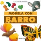 modela con barro (manualidades divertidas)-merce bohera-9788434218963