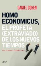 homo economicus: el profeta (extraviado) de los nuevos tiempos-daniel cohen-9788434408463