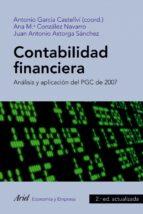contabilidad financiera. analisis y aplicacion del pgc 2007 juan antonio astorga sanchez antonio garcia castellvi 9788434469563