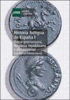 historia antigua de españa: iberia prerromana. hispania republica na y alto imperial (vol. 1) jose manuel roldan hervas 9788436243963