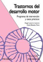 trastornos del desarrollo motor: programas de intervencion y caso s practicos-angel latorre-david bisetto pons-9788436823363