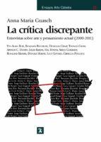 la critica discrepante: entrevistas sobre arte y pensamiento actu al (2000-2011)-anna maria guasch-9788437630663
