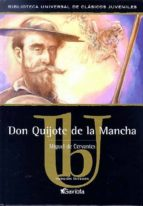 Don Quijote de la Mancha (Biblioteca universal de clásicos juveniles)